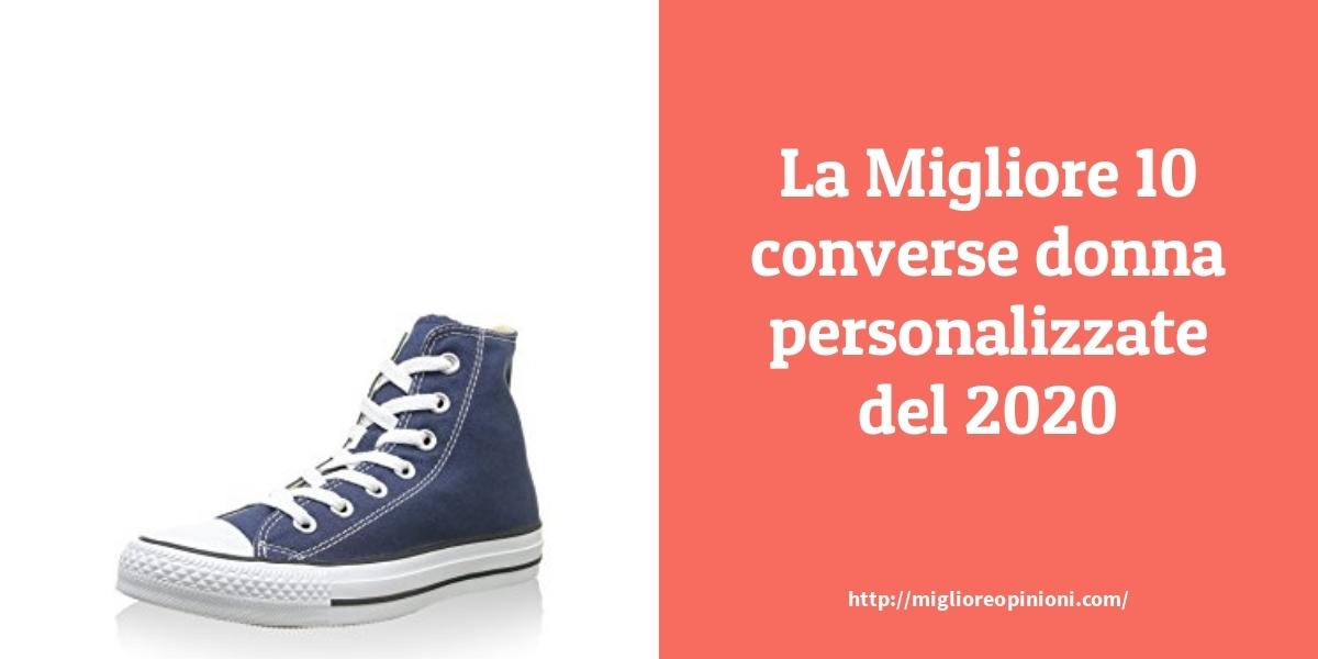 La top 10 Converse Donna Personalizzate – Consigli d'acquisto ...