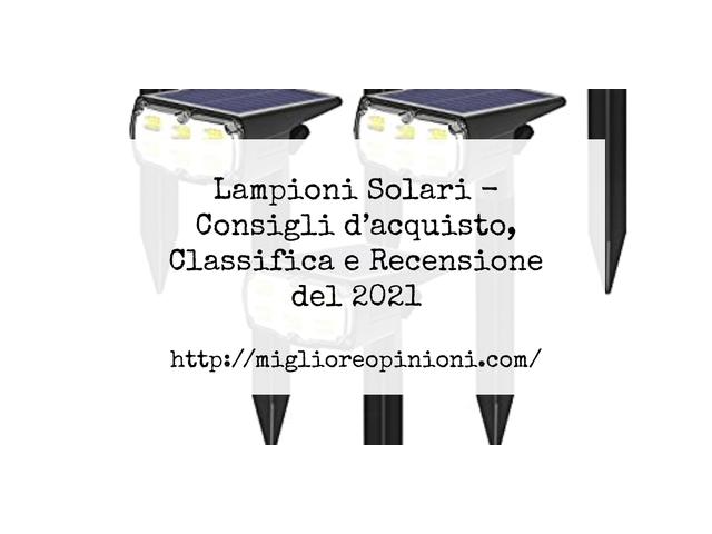 La top 10 Lampioni Solari – Consigli d'acquisto, Classifica e Recensioni del 2021