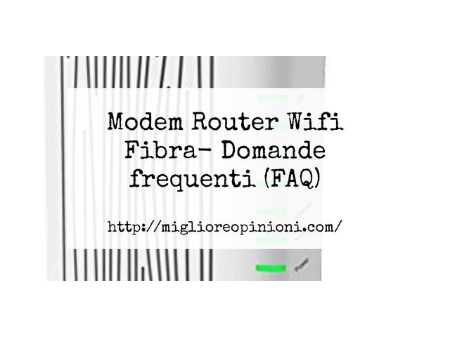La top 10 Modem Router Wifi Fibra – Consigli d'acquisto, Classifica e Recensioni del 2021