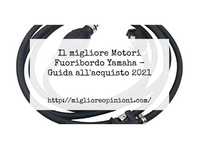 La top 2 Motori Fuoribordo Yamaha – Consigli d'acquisto, Classifica e Recensioni del 2021