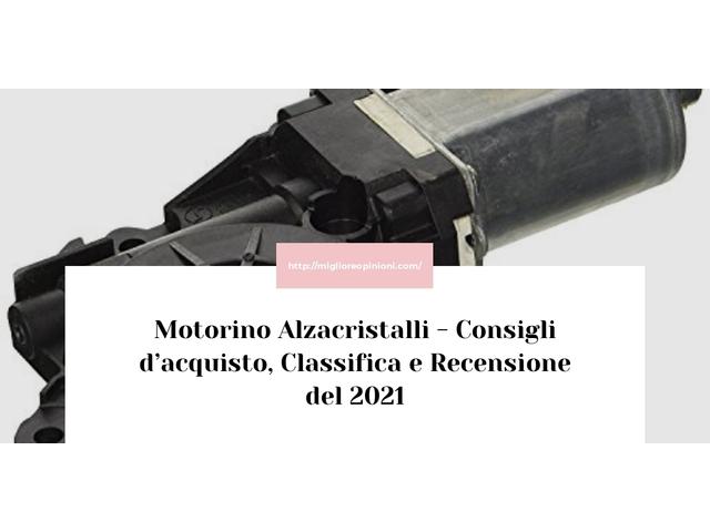 La top 10 Motorino Alzacristalli – Consigli d'acquisto, Classifica e Recensioni del 2021