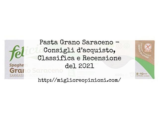 La top 4 Pasta Grano Saraceno – Consigli d'acquisto, Classifica e Recensioni del 2021