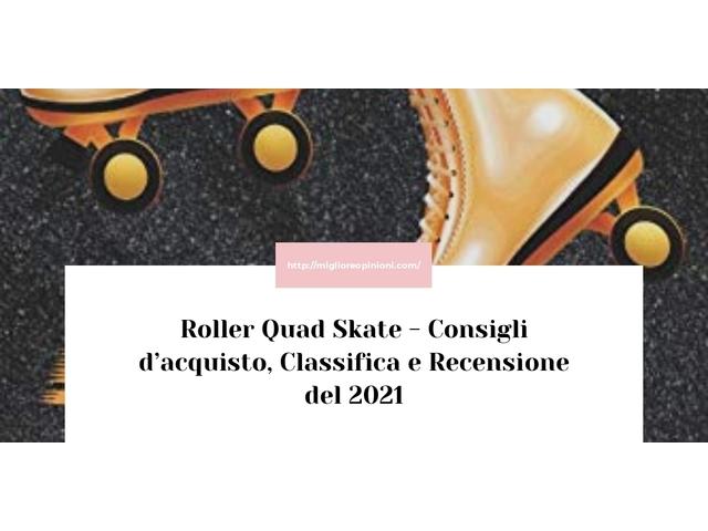 I più votati 10 roller quad skate – Opinioni, Recensioni, Prezzi en 2021