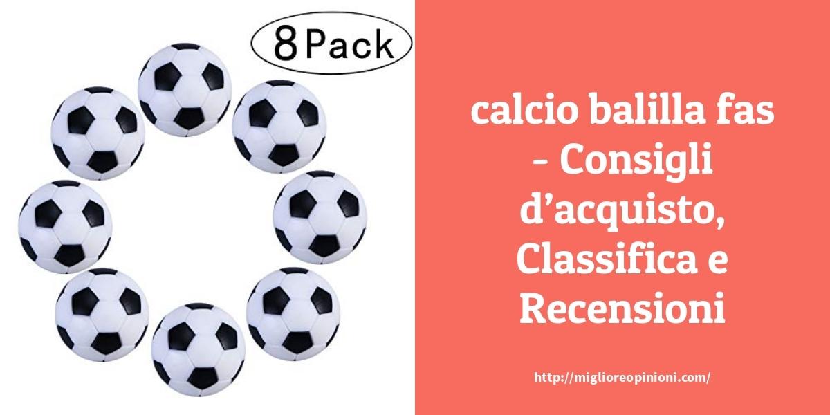 La top 10 Calcio Balilla Fas – Consigli d'acquisto, Classifica e Recensioni del 2021