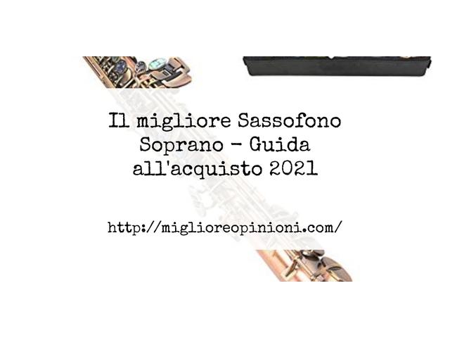 La top 10 Sassofono Soprano – Consigli d'acquisto, Classifica e Recensioni del 2021