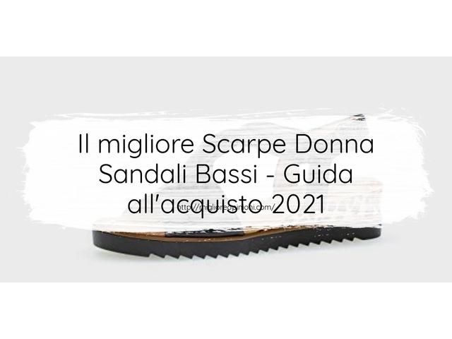 La top 10 Scarpe Donna Sandali Bassi – Consigli d'acquisto, Classifica e Recensioni del 2021