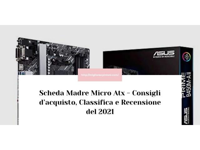 La top 10 Scheda Madre Micro Atx – Consigli d'acquisto, Classifica e Recensioni del 2021