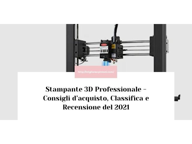 La top 10 Stampante 3D Professionale – Consigli d'acquisto, Classifica e Recensioni del 2021