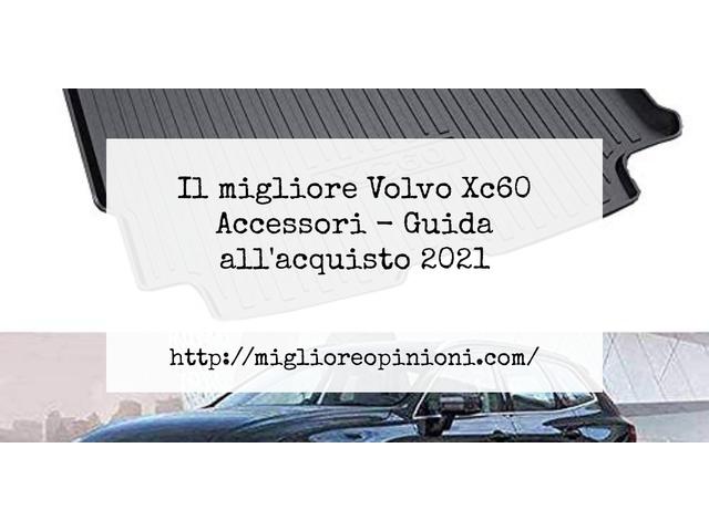 La top 10 Volvo Xc60 Accessori – Consigli d'acquisto, Classifica e Recensioni del 2021