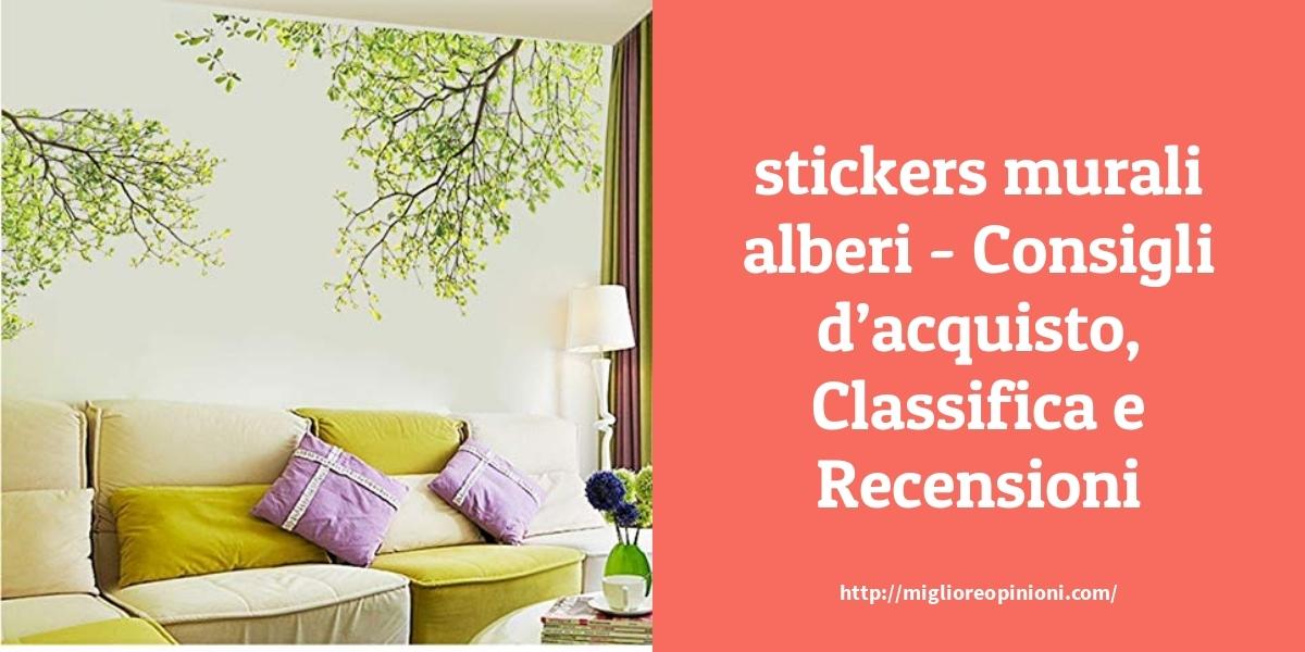 La top 10 Stickers Murali Alberi – Consigli d'acquisto, Classifica e Recensioni del 2021