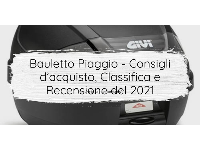 La top 10 Bauletto Piaggio – Consigli d'acquisto, Classifica e Recensioni del 2021