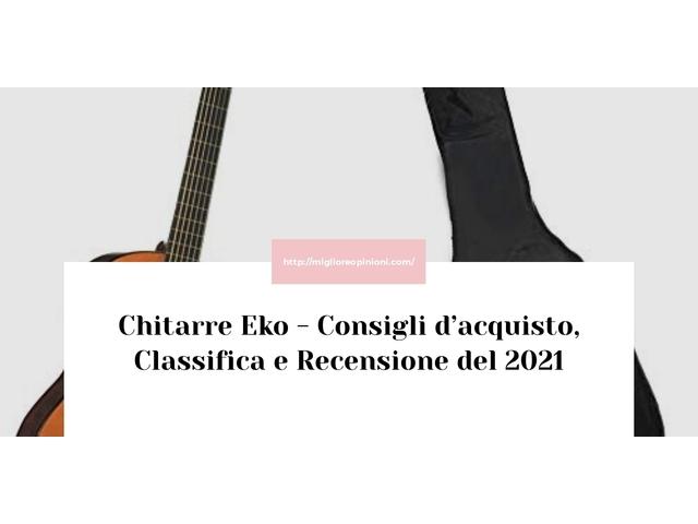 Chitarre Eko : Consigli d'acquisto, Classifica e Recensioni