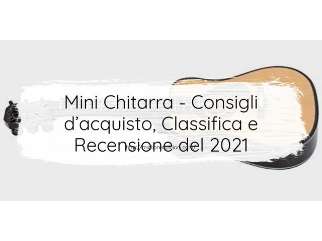 La top 10 Mini Chitarra – Consigli d'acquisto, Classifica e Recensioni del 2021