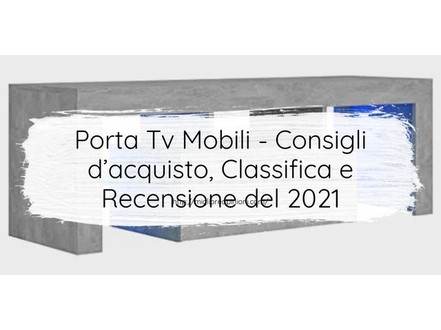 La top 10 Porta Tv Mobili – Consigli d'acquisto, Classifica e Recensioni del 2021