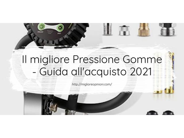 La top 10 Pressione Gomme – Consigli d'acquisto, Classifica e Recensioni del 2021
