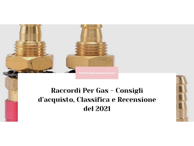 La top 10 Raccordi Per Gas – Consigli d'acquisto, Classifica e Recensioni del 2021