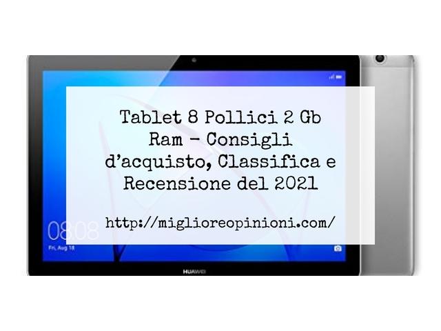 Maggiore 10 tablet 8 pollici 2 gb ram – qual è il migliore en 2021?