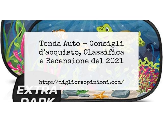 La top 10 Tenda Auto – Consigli d'acquisto, Classifica e Recensioni del 2021