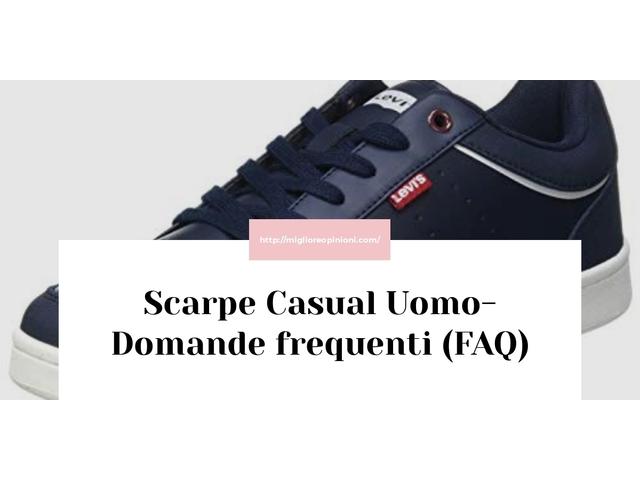 Scarpe Casual Uomo- Domande frequenti (FAQ)
