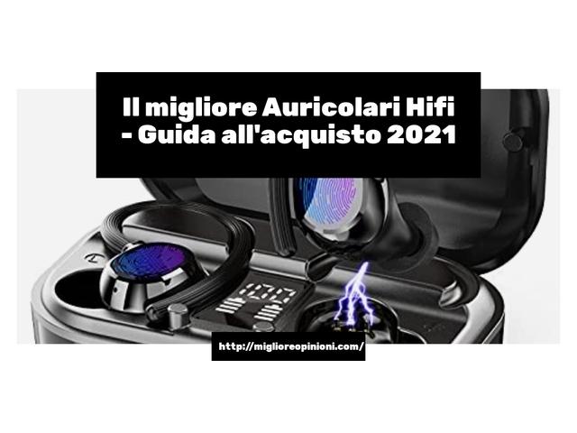 La top 10 Auricolari Hifi – Consigli d'acquisto, Classifica e Recensioni del 2021