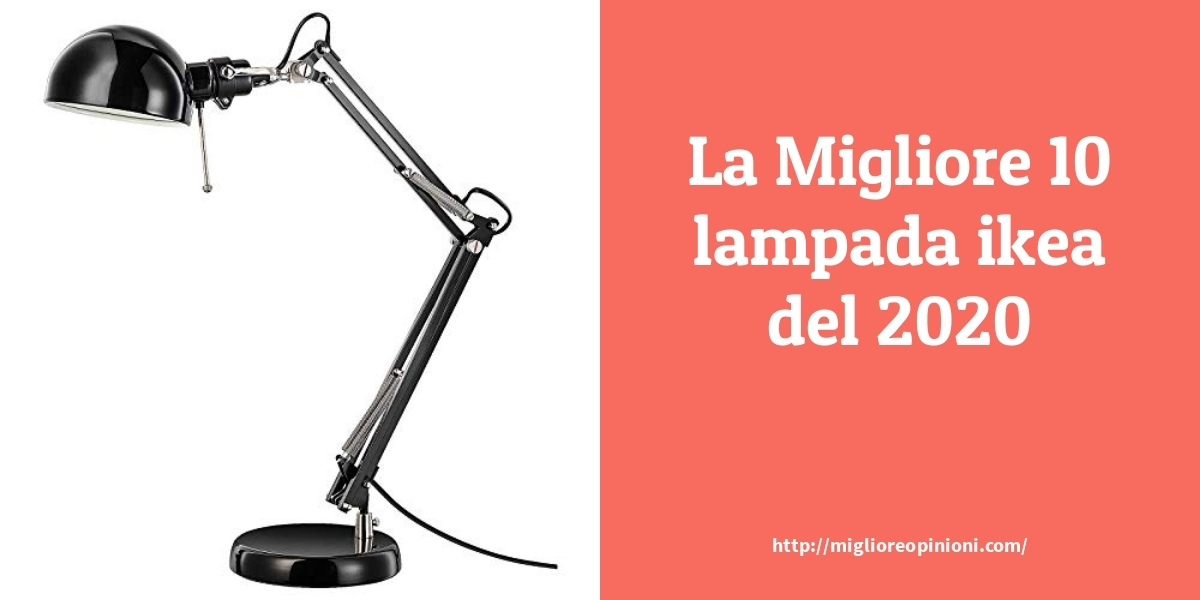 La Top 10 Lampada Ikea Consigli D Acquisto Classifica E Recensioni Del 2021 Miglioreopinioni Com