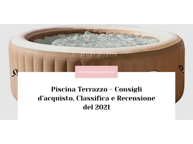 Consigliati 10 piscina terrazzo – Consigli d'acquisto, Classifica e Recensioni del 2021