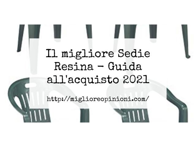 La top 10 Sedie Resina – Consigli d'acquisto, Classifica e Recensioni del 2021