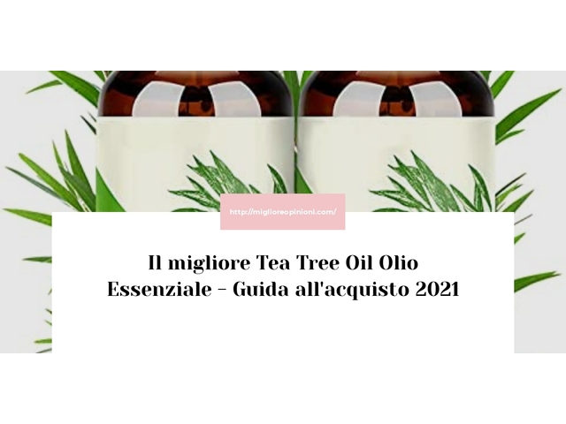 I più votati 10 tea tree oil olio essenziale – per qualità, prezzo en 2021