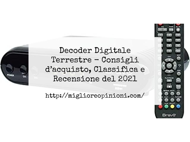 Decoder Digitale Terrestre : Consigli d'acquisto, Classifica e Recensioni