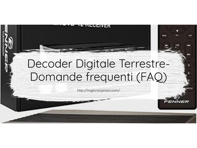 Decoder Digitale Terrestre- Domande frequenti (FAQ)