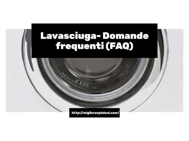 Lavasciuga- Domande frequenti (FAQ)