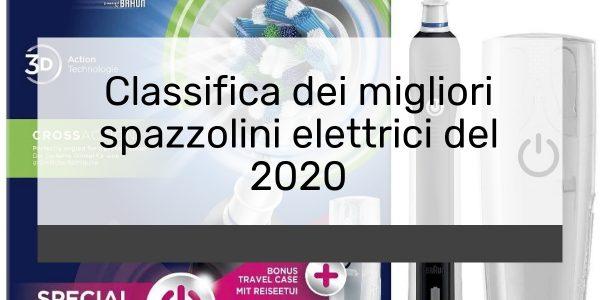 Classifica dei migliori spazzolini elettrici del 2021