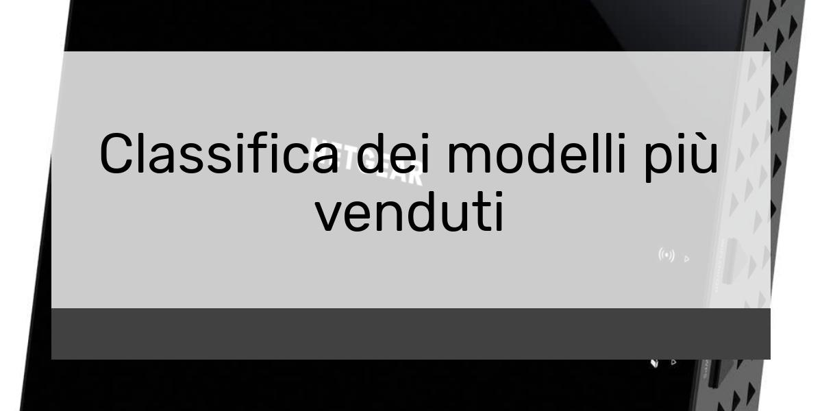 Classifica dei modelli più venduti