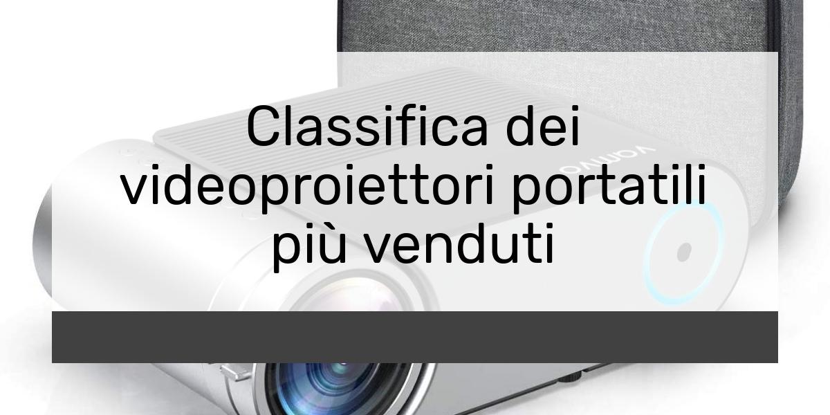 Classifica dei videoproiettori portatili più venduti