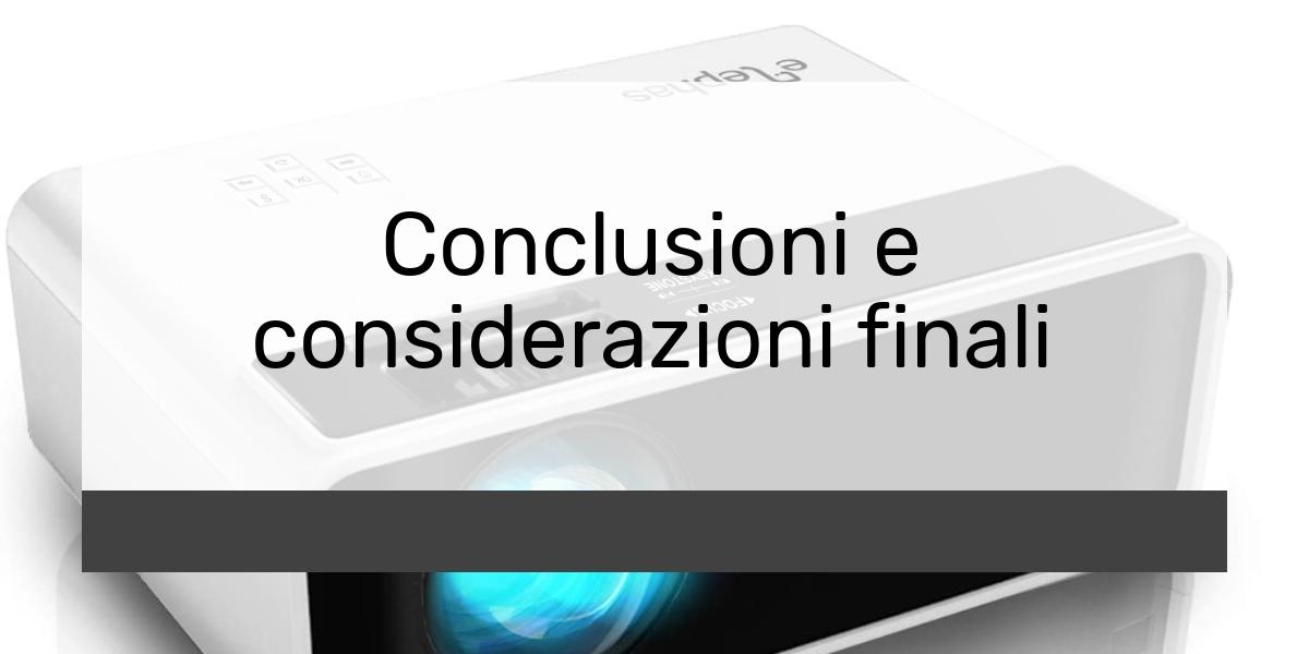 Conclusioni e considerazioni finali