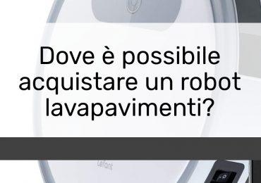 Dove è possibile acquistare un robot lavapavimenti