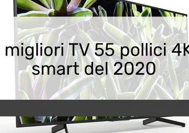 I migliori TV 55 pollici 4K smart del 2020