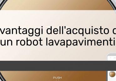 I vantaggi dellacquisto di un robot lavapavimenti
