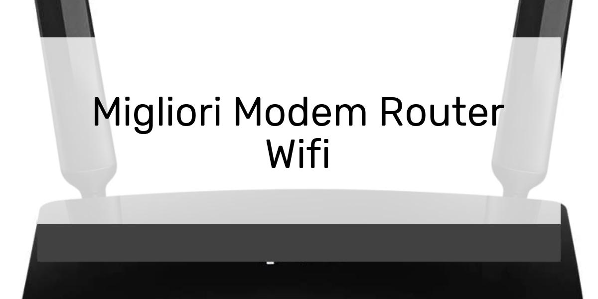 Migliori Modem Router Wifi