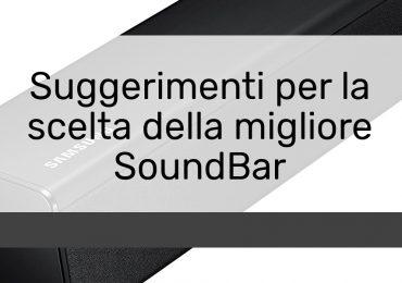 Suggerimenti per la scelta della migliore SoundBar