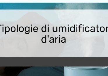 Tipologie di umidificatori daria