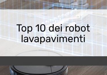 Top 10 dei robot lavapavimenti