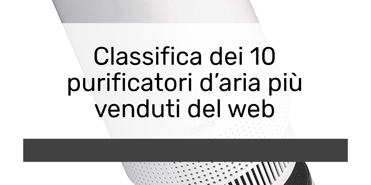 Classifica dei 10 purificatori daria più venduti del web