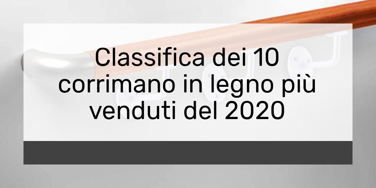Classifica dei 10 corrimano in legno più venduti del 2021