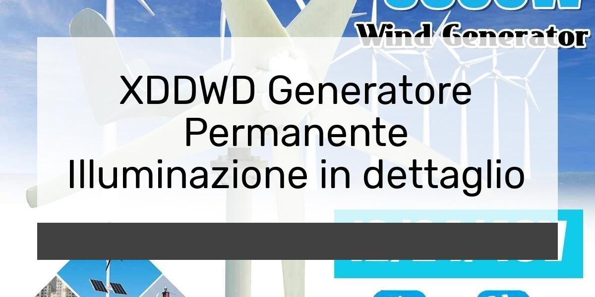 XDDWD Generatore Permanente Illuminazione in dettaglio