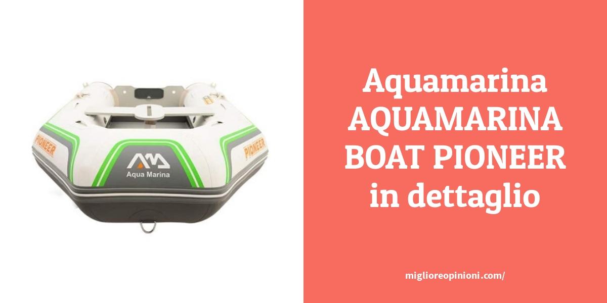 Aquamarina AQUAMARINA BOAT PIONEER in dettaglio