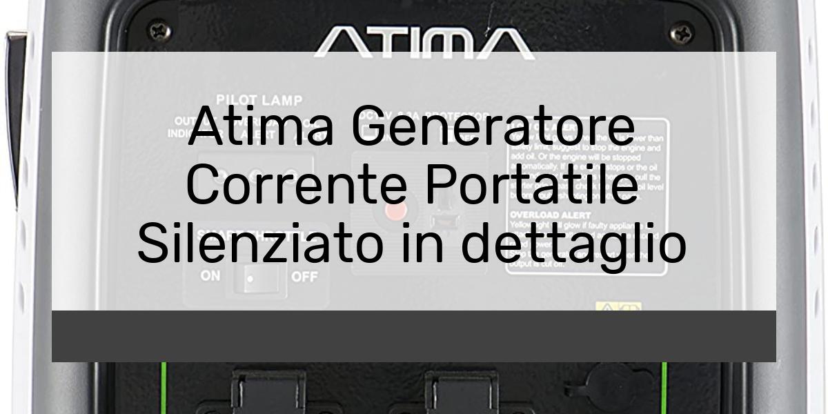 Atima Generatore Corrente Portatile Silenziatoin dettaglio