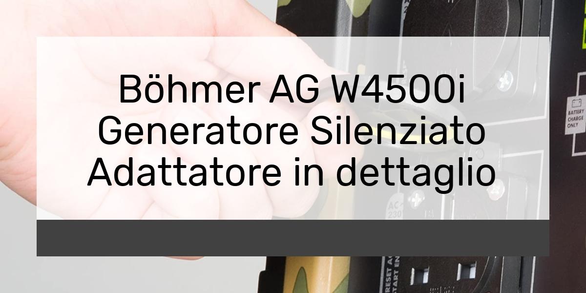 Böhmer AG W4500i Generatore Silenziato Adattatore in dettaglio