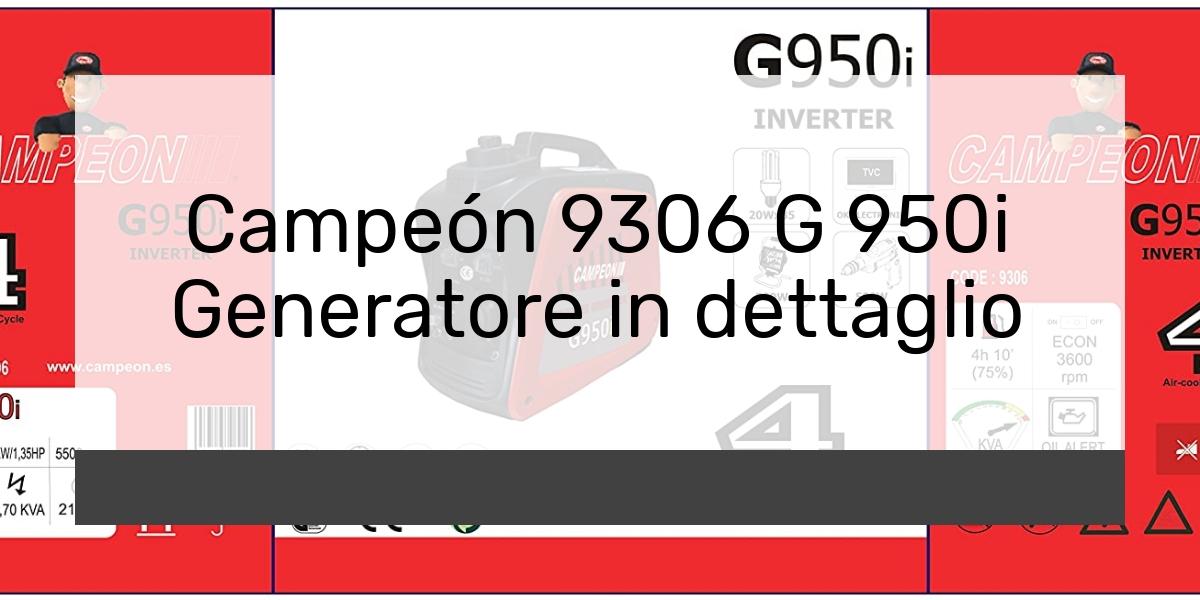 Campeón 9306 G 950i Generatore in dettaglio