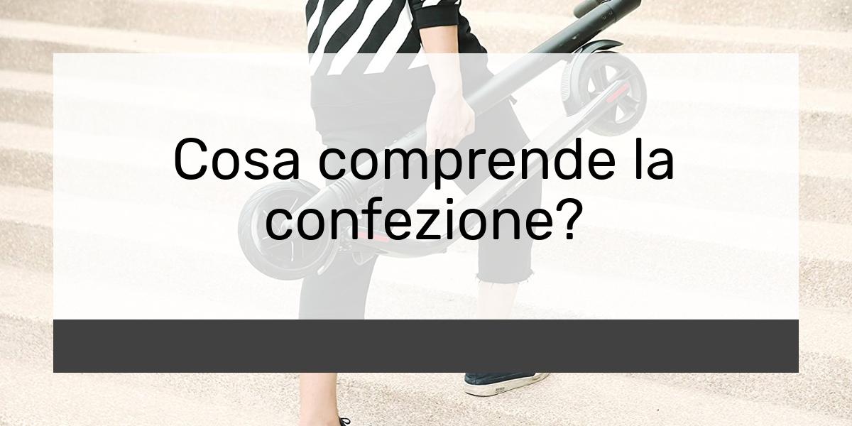 Cosa comprende la confezione?